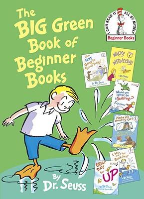 The Big Green Book of Beginner Books By Seuss, Dr./ Blake, Quentin (ILT)/ Booth, George (ILT)/ McKie, Roy (ILT)/ Smollin, Michael J. (ILT)/ Stevenson, James (ILT)/ Tobey, B. (ILT)